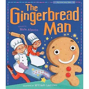 The Gingerbread Man by Mara Alperin - Tiger Tales - Miriam Latimer -