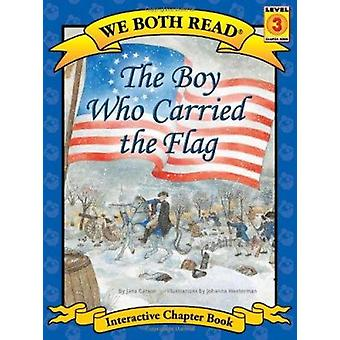 The Boy Who Carried the Flag (We Both Read - Level 3 (Paperback)) by