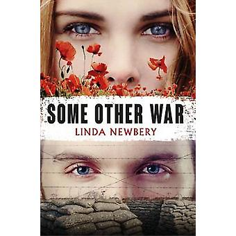 Some Other War by Linda Newbery - 9781846471865 Book