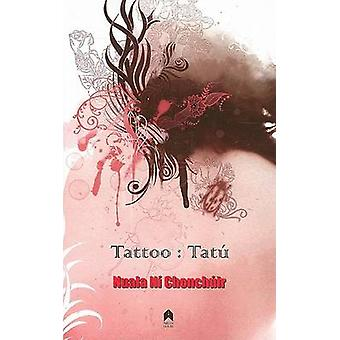 Tattoo - Tatu by Nuala Ni Chonchuir - 9781903631607 Book