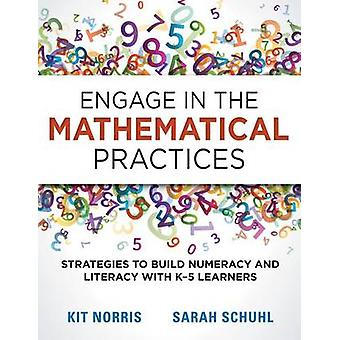 Engage in the Mathematical Practices by Kit Norris - Norris Kit - Sar