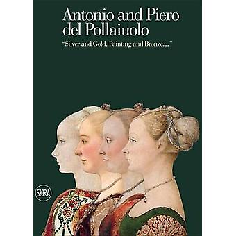 Antonio and Piero Del Pollaiuolo -  -Silver and Gold - Painting and Bro