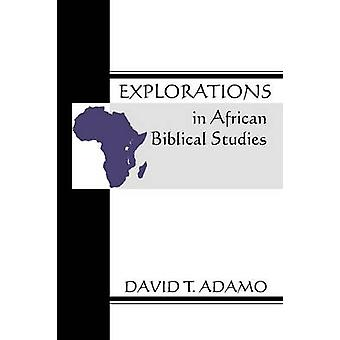 Explorations in African Biblical Studies by Adamo & David Tuesday