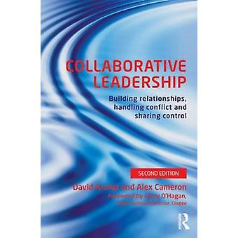 Collaborative Leadership by David Archer & Alex Cameron