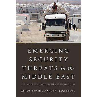 Emerging Security Threats in the Middle East by Ashok Swain & Anders Jagerskog