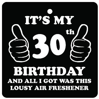 30th Birthday Lousy Car Air Freshener
