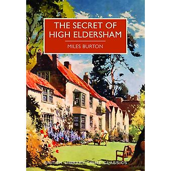 Secret of High Eldersham (British Library Crime Classics) (Paperback) by Burton Miles
