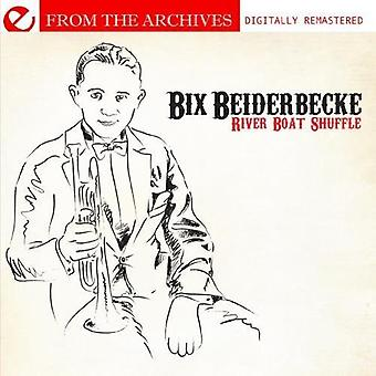 Bix Beiderbecke - Riverboat Shuffle-From the Archives [CD] USA import