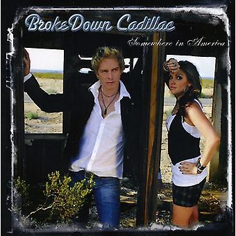 Brokedown Cadillac - en algún lugar de los importaciones de Estados Unidos de América [CD]