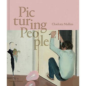 Picturing People - The New State of the Art by Charlotte Mullins - 978