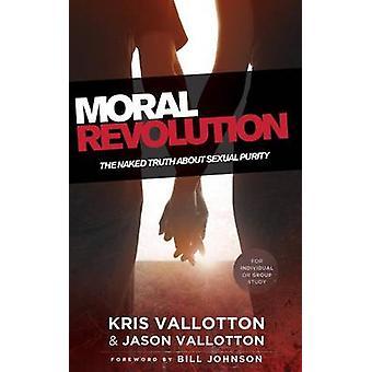 Rivoluzione morale - la nuda verità circa la purezza sessuale di Kris Vallott