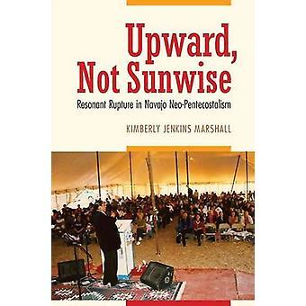 Upward - Not Sunwise - Resonant Rupture in Navajo Neo-Pentecostalism b