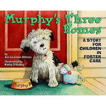 Murphy's Three Homes - A Story for Children in Foster Care by Jan Levi