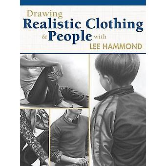Drawing Realistic Clothing and People with Lee Hammond by Lee Hammond