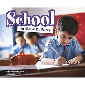 School in Many Cultures by Heather Adamson - 9781474735360 Book