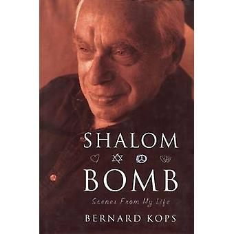 Shalom Bomb - The Autobiography of Bernard Kops by Bernard Kops - 9781