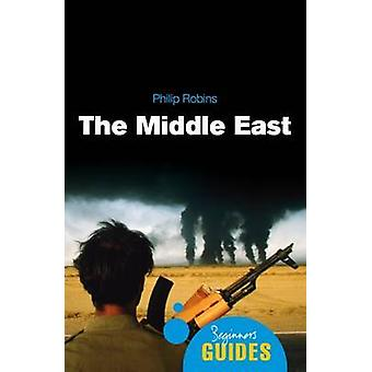 The Middle East - A Beginner's Guide by Philip Robins - 9781851686759