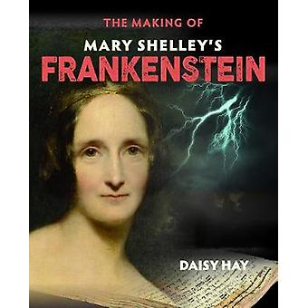 The Making of Mary Shelley's Frankenstein by The Making of Mary Shell