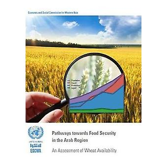Pathways towards food security in the Arab region - an assessment of w