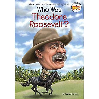 Who Was Theodore Roosevelt? (Who Was...? (Paperback))