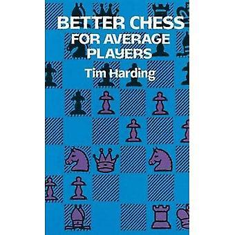 Bedre skak for gennemsnitlige afspillere (Dover bøger om skak)