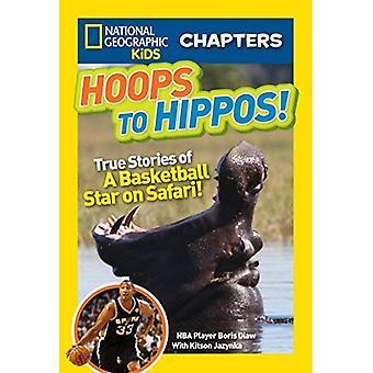 Aros para hipopótamos!: historias de una estrella del baloncesto en Safari (National Geographic Kids capítulos) verdaderas