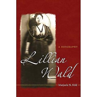 Lillian Wald: Uma biografia