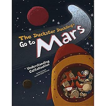The Duckster Ducklings Go to Mars: Understanding Capitalization (Language on the Loose)
