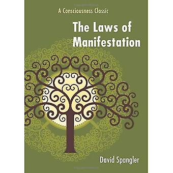 The Laws of Manifestation: A Consciousness Classic