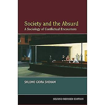 Society and the Absurd: A Sociology of Conflictual Encounters - Second Revised Edition