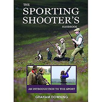 The Sporting Shooter's Handbook: An Introduction to the Sport