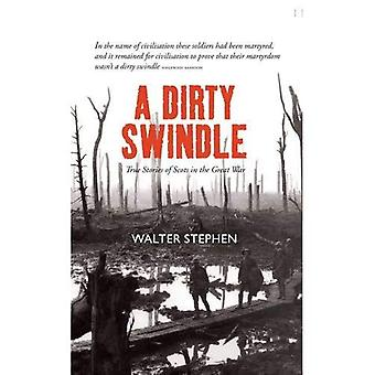 A Dirty Swindle: True Stories of Scots in the Great War