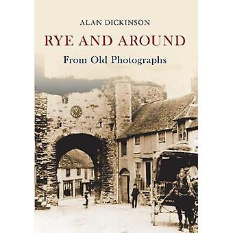 Rye and Around from Old Photographs by Alan Dickenson - 9781445658995