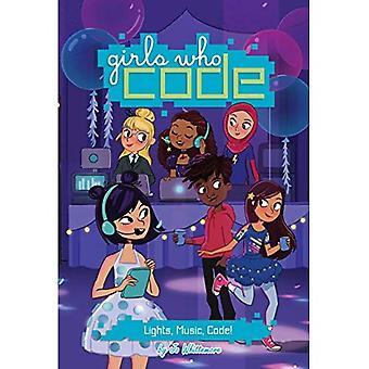 Lights, Music, Code! #3: Girls Who Code (Girls Who Code)