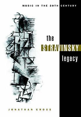 The Stravinsky Legacy by Cross & Jonathan
