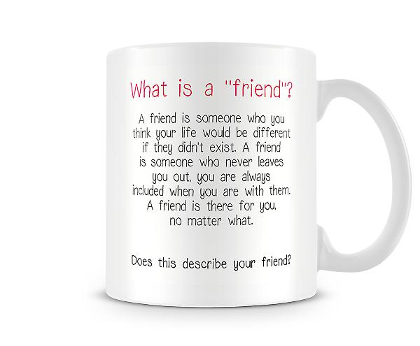 Decorative What Is A Friend? Mug