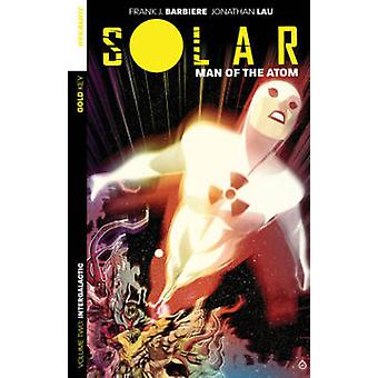 Solar - Man of the Atom - Volume 2 - Intergalactic by Juan Doe - Frank J