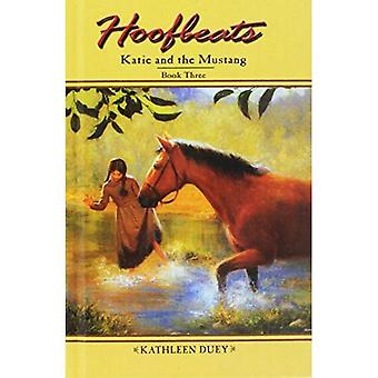 Katie and the Mustang: Book 3 (Hoofbeats: Katie and the Mustang)