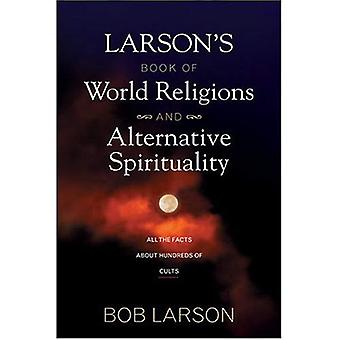 Larson's Book of World Religions & Alternative Spirituality