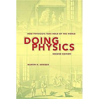 La pratique physique comment les physiciens s'emparera du monde par Krieger & H. Martin