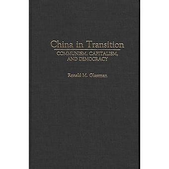 China in Transition Communism Capitalism and Democracy by Glassman & Ronald M.