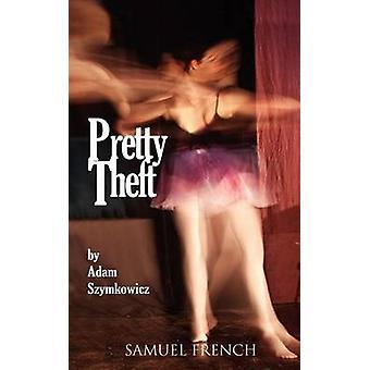 Pretty Theft by Szymkowicz & Adam
