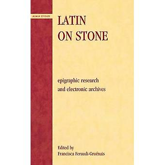 Latin on Stone Epigraphic Research and Electronic Archives by FeraudiGruenais & Francisca