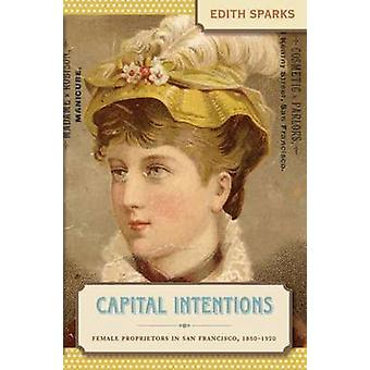 Capital Intentions by Sparks & Edith