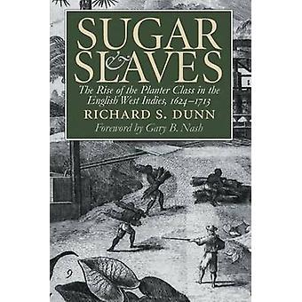 Socker och slavar uppkomsten av klassen Planter i engelska Västindien 16241713 av Dunn & Richard Svensson
