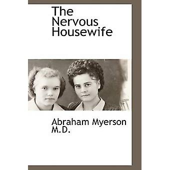 The Nervous Housewife by Myerson & Abraham