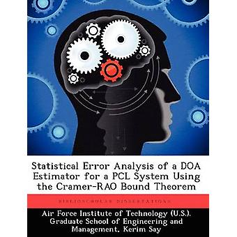 Statistical Error Analysis of a DOA Estimator for a Pcl System Using the CramerRao Bound Theorem by Say & Kerim