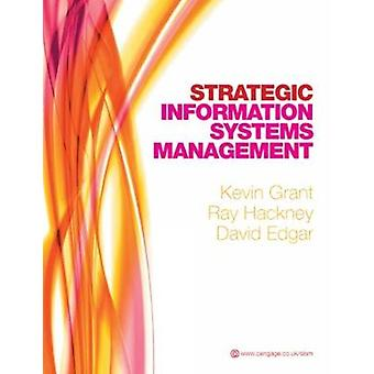 Strategic Information Systems Management by Grant & Kevin