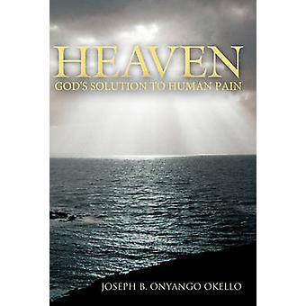 Ciel Solution de dieux à la douleur humaine par Okello & Joseph B. Onyango