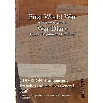 2 DIVISION Headquarters Branches and Services General Staff  1 May 1917  30 September 1917 First World War War Diary WO951297 by WO951297